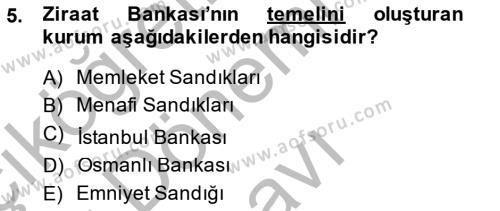 Bankacılık ve Sigortacılık Bölümü 1. Yarıyıl Bankacılık Ve Sigortacılığa Giriş Dersi 2015 Yılı Güz Dönemi Dönem Sonu Sınavı 5. Soru
