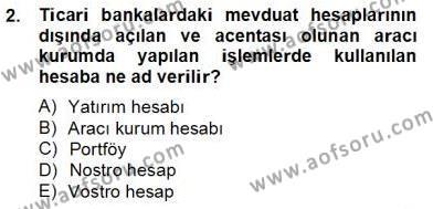 Bankacılık Hizmet Ürünleri Dersi 2012 - 2013 Yılı Dönem Sonu Sınavı 2. Soru