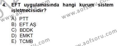 Bankacılık ve Sigortacılık Bölümü 2. Yarıyıl Bankacılık Hizmet Ürünleri Dersi 2013 Yılı Bahar Dönemi Dönem Sonu Sınavı 4. Soru