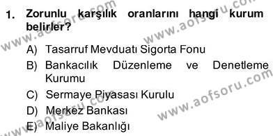 Bankacılık Hizmet Ürünleri Dersi 2013 - 2014 Yılı Ara Sınavı 1. Soru