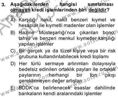 Bankacılık Hizmet Ürünleri Dersi 2013 - 2014 Yılı Ara Sınavı 3. Soru