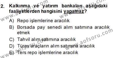 Bankacılık Hizmet Ürünleri Dersi 2013 - 2014 Yılı Dönem Sonu Sınavı 2. Soru