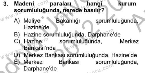 Bankacılık ve Sigortacılık Bölümü 2. Yarıyıl Bankaların Yönetimi Ve Denetimi Dersi 2013 Yılı Bahar Dönemi Ara Sınavı 3. Soru