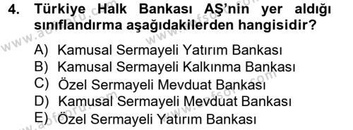 Bankacılık ve Sigortacılık Bölümü 2. Yarıyıl Bankaların Yönetimi Ve Denetimi Dersi 2013 Yılı Bahar Dönemi Ara Sınavı 4. Soru