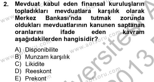Bankaların Yönetimi Ve Denetimi Dersi 2012 - 2013 Yılı (Final) Dönem Sonu Sınavı 2. Soru