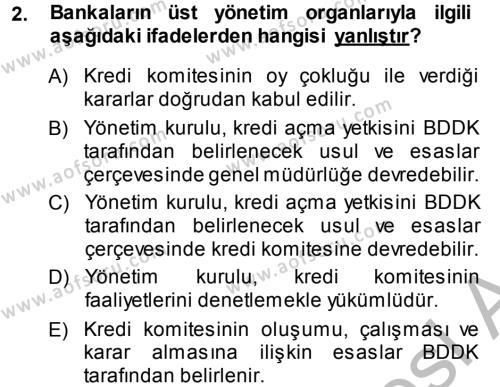 Bankaların Yönetimi Ve Denetimi Dersi 2013 - 2014 Yılı Ara Sınavı 2. Soru