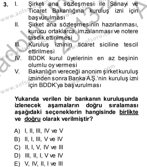Bankacılık ve Sigortacılık Bölümü 2. Yarıyıl Bankaların Yönetimi Ve Denetimi Dersi 2014 Yılı Bahar Dönemi Ara Sınavı 3. Soru