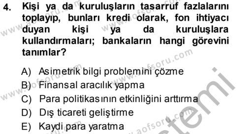 Bankaların Yönetimi Ve Denetimi Dersi 2013 - 2014 Yılı Ara Sınavı 4. Soru