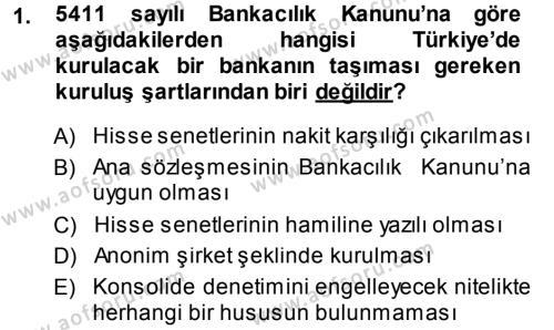 Bankacılık ve Sigortacılık Bölümü 2. Yarıyıl Bankaların Yönetimi Ve Denetimi Dersi 2014 Yılı Bahar Dönemi Dönem Sonu Sınavı 1. Soru