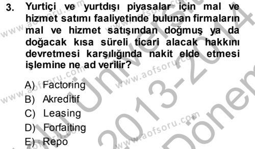 Bankaların Yönetimi Ve Denetimi Dersi 2013 - 2014 Yılı Dönem Sonu Sınavı 3. Soru