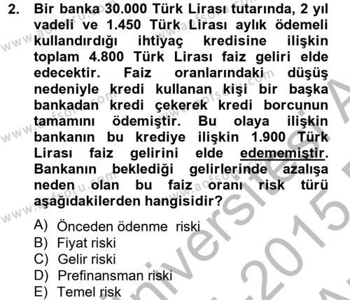 Bankacılık ve Sigortacılık Bölümü 2. Yarıyıl Bankaların Yönetimi Ve Denetimi Dersi 2015 Yılı Bahar Dönemi Ara Sınavı 2. Soru