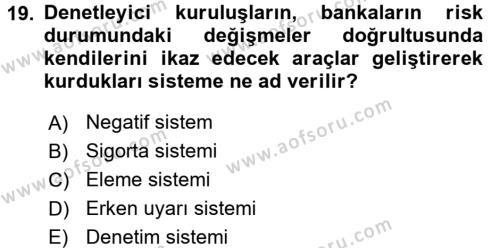 Bankaların Yönetimi Ve Denetimi Dersi Ara Sınavı Deneme Sınav Soruları 19. Soru