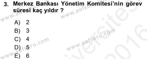 Bankaların Yönetimi Ve Denetimi Dersi 2015 - 2016 Yılı (Vize) Ara Sınavı 3. Soru