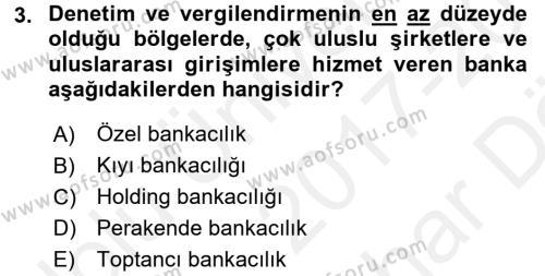 Bankaların Yönetimi Ve Denetimi Dersi 2017 - 2018 Yılı (Vize) Ara Sınavı 3. Soru