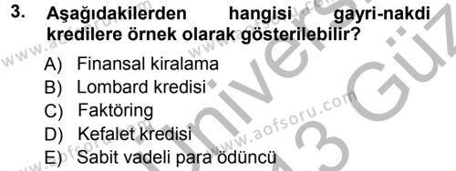 Bankalarda Kredi Yönetimi Dersi 2012 - 2013 Yılı Ara Sınavı 3. Soru