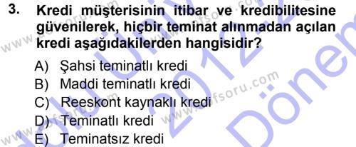 Bankalarda Kredi Yönetimi Dersi 2012 - 2013 Yılı (Final) Dönem Sonu Sınav Soruları 3. Soru