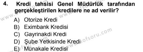 Bankalarda Kredi Yönetimi Dersi 2012 - 2013 Yılı (Final) Dönem Sonu Sınav Soruları 4. Soru