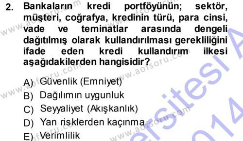 Bankalarda Kredi Yönetimi Dersi 2013 - 2014 Yılı (Final) Dönem Sonu Sınavı 2. Soru