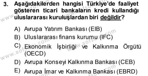 Bankacılık ve Sigortacılık Bölümü 3. Yarıyıl Bankalarda Kredi Yönetimi Dersi 2014 Yılı Güz Dönemi Dönem Sonu Sınavı 3. Soru