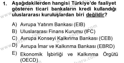 Bankalarda Kredi Yönetimi Dersi 2014 - 2015 Yılı (Vize) Ara Sınavı 1. Soru