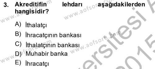 Bankalarda Kredi Yönetimi Dersi 2014 - 2015 Yılı Dönem Sonu Sınavı 3. Soru