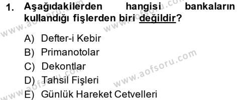 Banka Ve Sigorta Muhasebesi Dersi 2013 - 2014 Yılı Dönem Sonu Sınavı 1. Soru