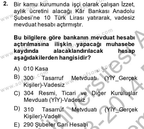 Banka Ve Sigorta Muhasebesi Dersi 2013 - 2014 Yılı Dönem Sonu Sınavı 2. Soru