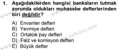 Banka Ve Sigorta Muhasebesi Dersi 2014 - 2015 Yılı Ara Sınavı 1. Soru
