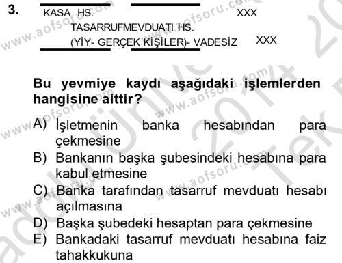 Banka Ve Sigorta Muhasebesi Dersi 2014 - 2015 Yılı Tek Ders Sınav Soruları 3. Soru