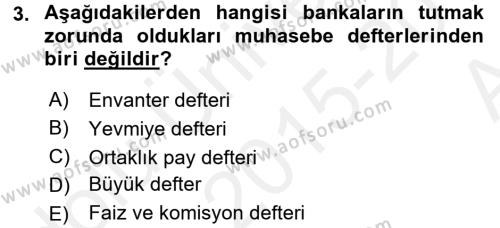 Banka Ve Sigorta Muhasebesi Dersi 2015 - 2016 Yılı (Vize) Ara Sınavı 3. Soru