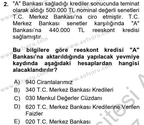 Banka Ve Sigorta Muhasebesi Dersi 2016 - 2017 Yılı (Vize) Ara Sınav Soruları 2. Soru