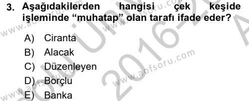 Banka Ve Sigorta Muhasebesi Dersi 2016 - 2017 Yılı (Vize) Ara Sınav Soruları 3. Soru