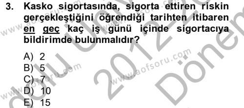 Hayat Dışı Sigortalar Dersi 2012 - 2013 Yılı (Final) Dönem Sonu Sınavı 3. Soru