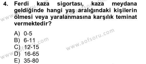 Hayat Dışı Sigortalar Dersi 2012 - 2013 Yılı (Final) Dönem Sonu Sınavı 4. Soru