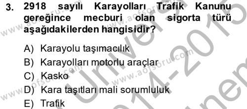 Hayat Dışı Sigortalar Dersi 2014 - 2015 Yılı (Final) Dönem Sonu Sınav Soruları 3. Soru