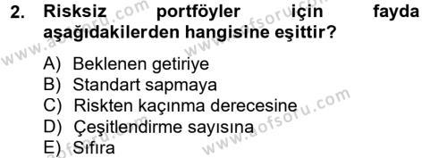 Bankacılık ve Sigortacılık Bölümü 4. Yarıyıl Portföy Yönetimi Dersi 2013 Yılı Bahar Dönemi Ara Sınavı 2. Soru