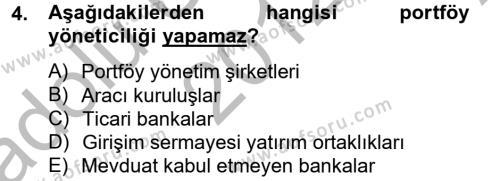 Bankacılık ve Sigortacılık Bölümü 4. Yarıyıl Portföy Yönetimi Dersi 2013 Yılı Bahar Dönemi Ara Sınavı 4. Soru
