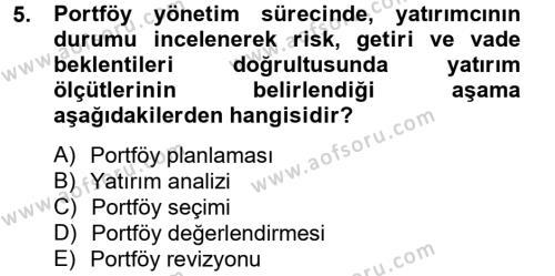 Bankacılık ve Sigortacılık Bölümü 4. Yarıyıl Portföy Yönetimi Dersi 2013 Yılı Bahar Dönemi Ara Sınavı 5. Soru