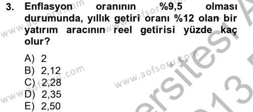 Bankacılık ve Sigortacılık Bölümü 4. Yarıyıl Portföy Yönetimi Dersi 2013 Yılı Bahar Dönemi Dönem Sonu Sınavı 3. Soru