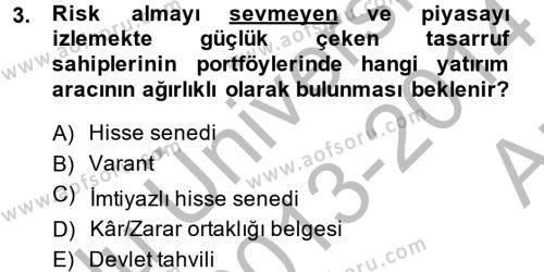 Bankacılık ve Sigortacılık Bölümü 4. Yarıyıl Portföy Yönetimi Dersi 2014 Yılı Bahar Dönemi Ara Sınavı 3. Soru