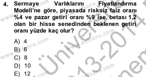 Bankacılık ve Sigortacılık Bölümü 4. Yarıyıl Portföy Yönetimi Dersi 2014 Yılı Bahar Dönemi Dönem Sonu Sınavı 4. Soru