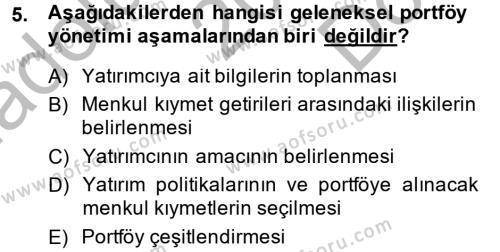 Bankacılık ve Sigortacılık Bölümü 4. Yarıyıl Portföy Yönetimi Dersi 2014 Yılı Bahar Dönemi Dönem Sonu Sınavı 5. Soru