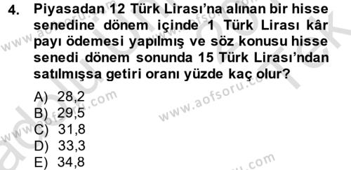 Bankacılık ve Sigortacılık Bölümü 4. Yarıyıl Portföy Yönetimi Dersi 2014 Yılı Bahar Dönemi Tek Ders Sınavı 4. Soru