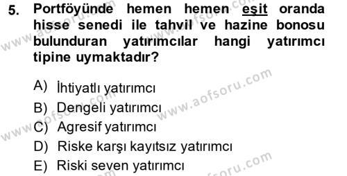 Bankacılık ve Sigortacılık Bölümü 4. Yarıyıl Portföy Yönetimi Dersi 2014 Yılı Bahar Dönemi Tek Ders Sınavı 5. Soru