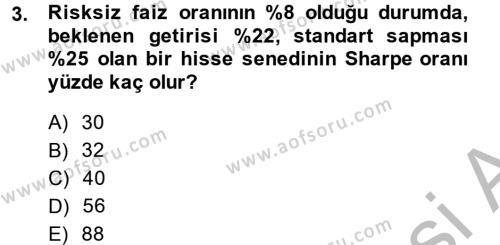Bankacılık ve Sigortacılık Bölümü 4. Yarıyıl Portföy Yönetimi Dersi 2015 Yılı Bahar Dönemi Ara Sınavı 3. Soru
