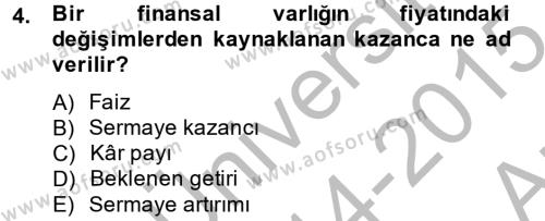 Bankacılık ve Sigortacılık Bölümü 4. Yarıyıl Portföy Yönetimi Dersi 2015 Yılı Bahar Dönemi Ara Sınavı 4. Soru