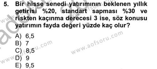 Bankacılık ve Sigortacılık Bölümü 4. Yarıyıl Portföy Yönetimi Dersi 2015 Yılı Bahar Dönemi Ara Sınavı 5. Soru