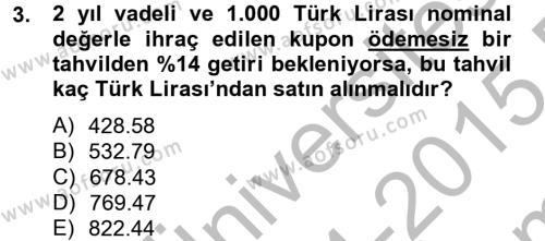 Bankacılık ve Sigortacılık Bölümü 4. Yarıyıl Portföy Yönetimi Dersi 2015 Yılı Bahar Dönemi Dönem Sonu Sınavı 3. Soru