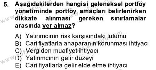 Bankacılık ve Sigortacılık Bölümü 4. Yarıyıl Portföy Yönetimi Dersi 2015 Yılı Bahar Dönemi Dönem Sonu Sınavı 5. Soru