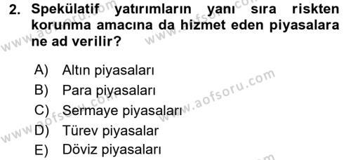 Bankacılık ve Sigortacılık Bölümü 4. Yarıyıl Portföy Yönetimi Dersi 2016 Yılı Bahar Dönemi Ara Sınavı 2. Soru